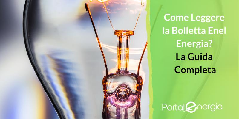 Come Leggere la Bolletta Enel Energia? La Guida Completa