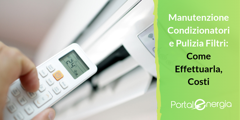 Manutenzione Condizionatori e Pulizia Filtri: Come Effettuarla, Costi