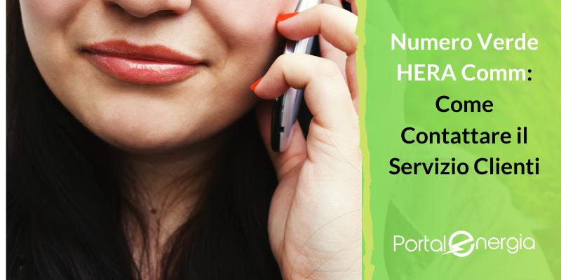 Numero Verde HERA Comm: Come Contattare il Servizio Clienti